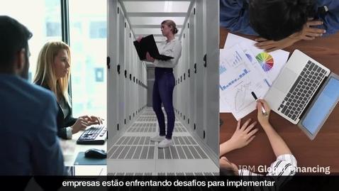 Thumbnail for entry Transforme sua empresa com os Serviços IBM financiados pela IBM Global Financing