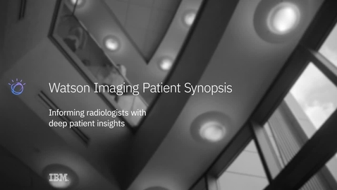 Thumbnail for entry Watson Imaging Patient Synopsis