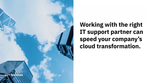 Thumbnail for entry How IT support speeds transformation
