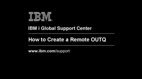 Thumbnail for entry Creating a Remote Output Queue
