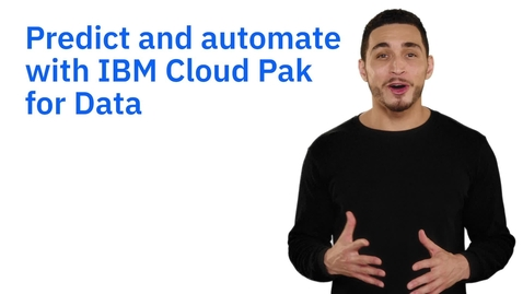 Thumbnail for entry 利用 IBM Cloud Pak for Data 智能预测和自动化结果