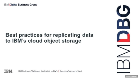 Thumbnail for entry Best practices for replicating data to IBM's Cloud Object Storage