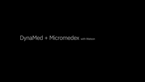 Thumbnail for entry DynaMed and Micromedex with Watson: Solution demo