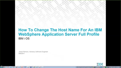 Thumbnail for entry How To Change The Host Name For An IBM WebSphere Application Server Full Profile on the IBM i OS