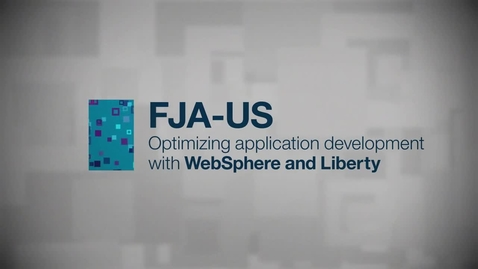 Thumbnail for entry FJA-US: optimizing app development with IBM WAS Liberty