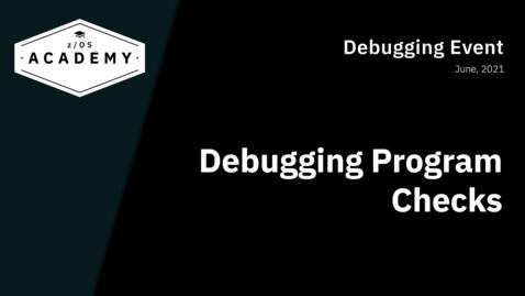 Thumbnail for entry Debugging Program Checks