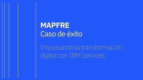 Thumbnail for entry Mapfre - Caso de éxito
