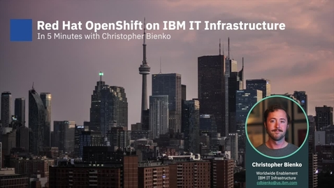 Thumbnail for entry Red Hat OpenShift on IBM IT infrastructure in five minutes