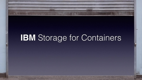 Thumbnail for entry IBM Storage for Containers - On Premise Options