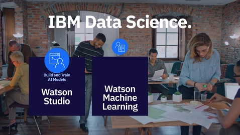 Thumbnail for entry 使用 IBM Watson Studio构建 AI模型