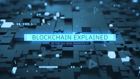 Thumbnail for entry Blockchain Explained: By the Guy Who Invented It