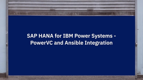 Thumbnail for entry SAP HANA for IBM Power Systems - PowerVC & Ansible Integration