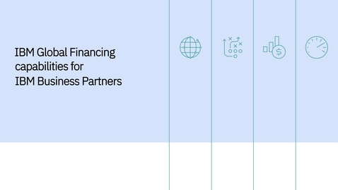 Thumbnail for entry IBM Global Financing capabilities for Business Partners