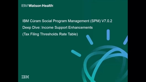 Thumbnail for entry IBM Cúram Social Program Management 7.0.2 Income Support enhancements: Tax filing thresholds rate tables