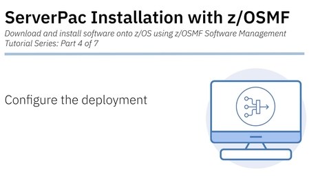 Thumbnail for entry ServerPac Installation with z/OSMF: Tutorial 4 - Configure