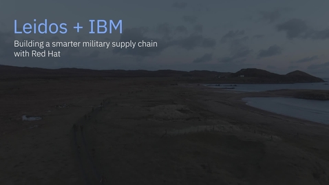 Thumbnail for entry Leidos + IBM: Building a smarter military supply chain with Red Hat
