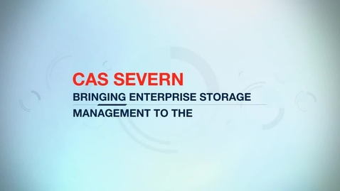 Thumbnail for entry CAS Severn brings enterprise-level storage management to the mid-market with IBM Cloud