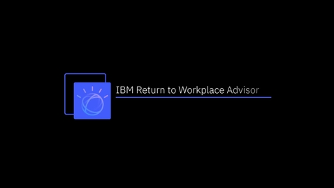 Thumbnail for entry IBM Return-to-Workplace Advisor Demo Video