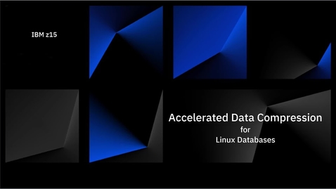 Thumbnail for entry Accelerated Data Compression for Linux Databases on IBM z15