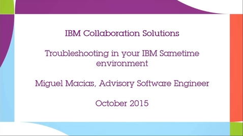 Thumbnail for entry Troubleshooting in your IBM Sametime environment