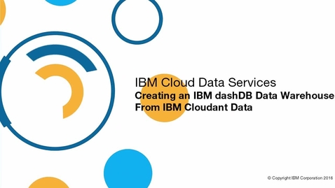 Thumbnail for entry Create dashDB Warehouse from Cloudant data