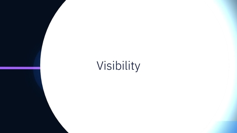 Thumbnail for entry Enable intelligent, end-to-end visibility and transparency