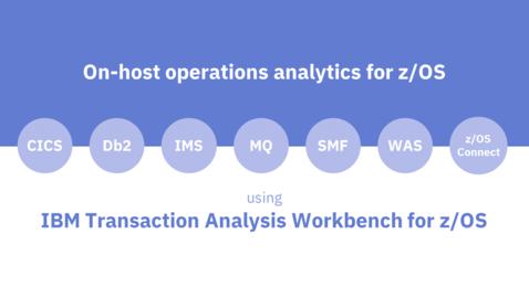 Thumbnail for entry IBM Transaction Analysis Workbench for z/OS On-host Analysis