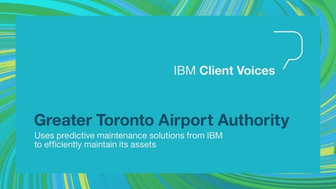 Thumbnail for entry Greater Toronto Airport Authority manages assets with the help of IBM solutions