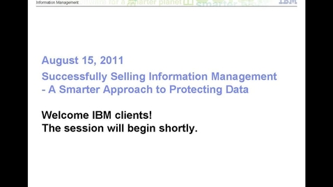 Thumbnail for entry Successfully Selling Information Management - A Smarter Approach to Protecting Data