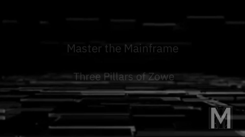 Thumbnail for entry Master the Mainframe - Three Pillars of Zowe
