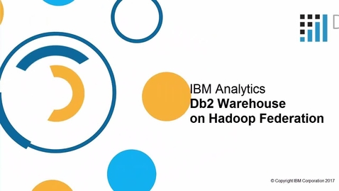 Thumbnail for entry Db2 Warehouse on Hadoop Federation