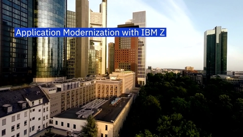 Thumbnail for entry Modernization with IBM Z and ISVs