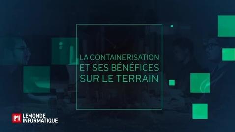 Thumbnail for entry La containerisation et ses bénéfices sur le terrain