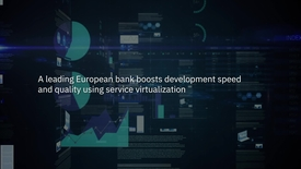 Thumbnail for entry A leading European bank boosts development speed and quality using service virtualization