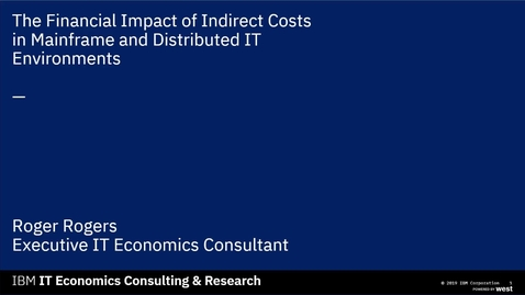 Thumbnail for entry The financial impact of indirect costs in mainframe and distributed IT environments