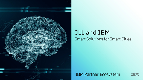 Thumbnail for entry JLL and IBM: Smart Solutions for Smart Cities