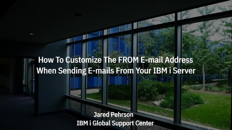 Thumbnail for entry How To Customize The FROM E-Mail Address When Sending Mail From Your IBM i Server