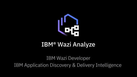 Thumbnail for entry Introducing IBM® Wazi Analyze