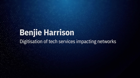 Thumbnail for entry Video by Benjie_Harrison: Digitization of tech services impacting networks.