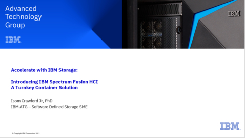 Thumbnail for entry Introducing IBM Spectrum Fusion HCI - A Turnkey Container Solution