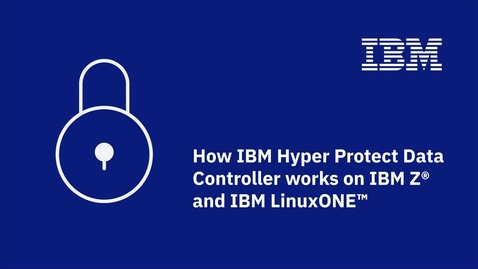 Thumbnail for entry How IBM HyperProtect Data Controller works