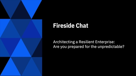 Thumbnail for entry Architecting a Resilient Enterprise (series 1 of 2)