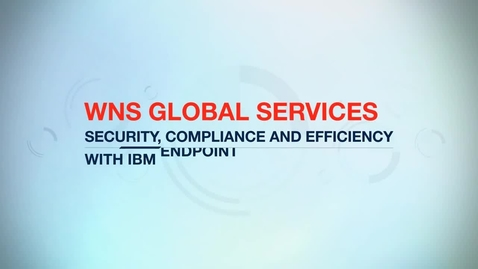 Thumbnail for entry WNS Global Services deploys large scale sites 80 percent faster with IBM BigFix