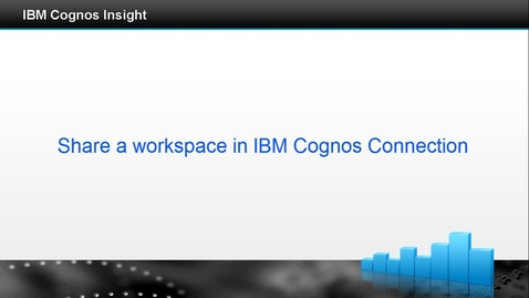 Thumbnail for entry Share a workspace in IBM Cognos Connection