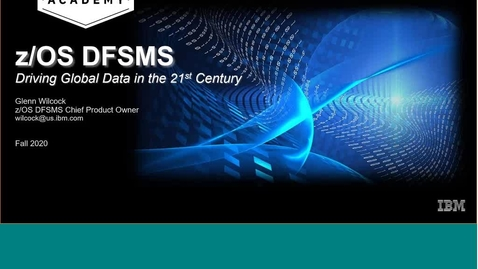Thumbnail for entry zOS DFSMS Driving Global Data in the 21st Century