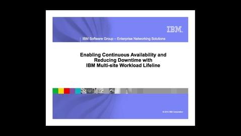 Thumbnail for entry IBM Multi-Site Workload Lifeline