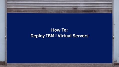 Thumbnail for entry IBM PVS IBM i Deploy Demo