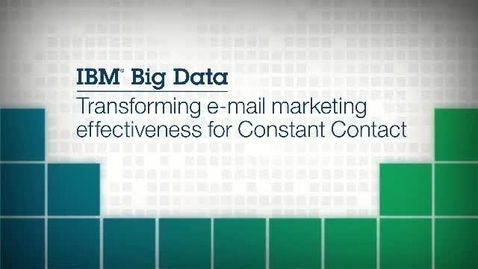 Thumbnail for entry IBM Big Data Solutions: Redefine e-mail Marketing Success for Constant Contact