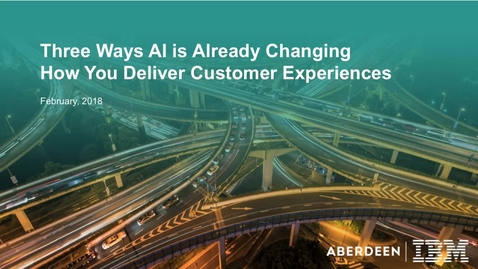 Thumbnail for entry Three ways AI is already changing how you deliver customer experiences