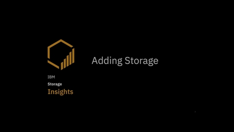 Thumbnail for entry Adding storage systems to IBM Storage Insights